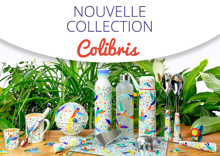 Nouvelle collection Colibris
